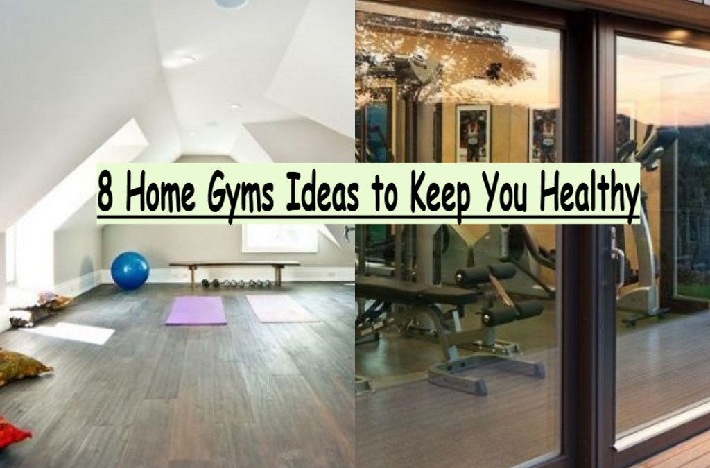 8 Home Gyms Ideas to Keep You Healthy