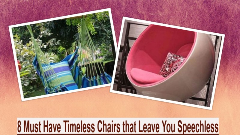 8 Must Have Timeless Chairs that Leave You Speechless