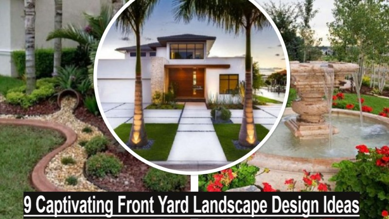 9 Captivating Front Yard Landscape Design Ideas