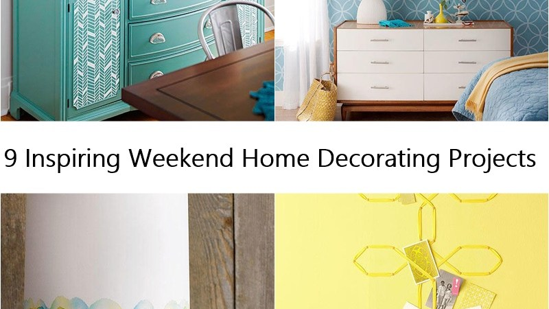 9 Inspiring Weekend Home Decorating Projects
