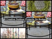 8 Creative Outdoor Projects On Budget