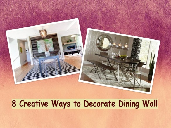 8 Creative Ways To Decorate Dining Wall