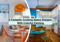 8 Fantastic Cooking Space Designs With Colorful Painting