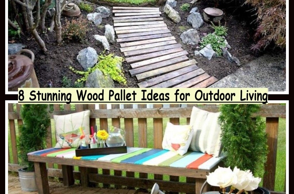 8 Stunning Wood Pallet Ideas for Outdoor Living