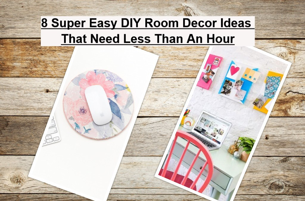 8 Super Easy DIY Room Decor Ideas That Need Less Than An Hour