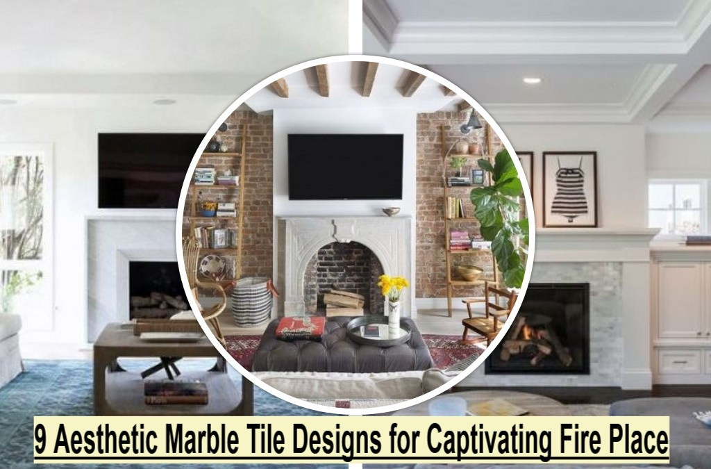 9 Aesthetic Marble Tile Designs for Captivating Fire Place