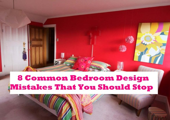 8 Common Bedroom Design Mistakes That You Should Stop