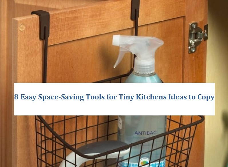 8 Easy Space-Saving Tools for Tiny Kitchens Ideas to Copy