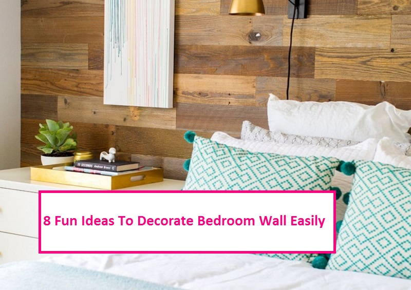 40 Fun Ideas To Decorate Bedroom Wall Easily Talkdecor Magnificent Ways To Decorate Bedroom Walls