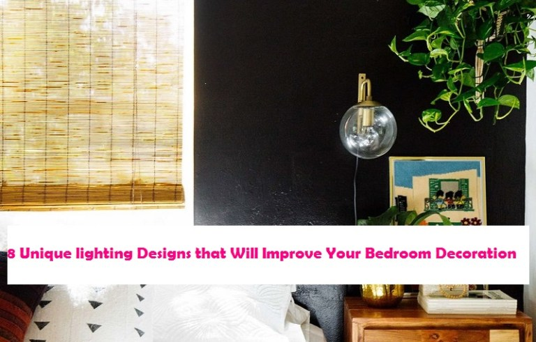 8 Unique Lighting Designs That Will Improve Your Bedroom Decoration