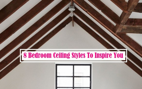 8 Bedroom Ceiling Styles To Inspire You