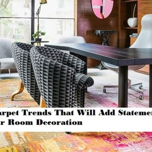 8 Carpet Trends That Will Add Statement For Your Room Decoration