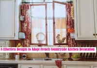 8 Effortless Designs To Adopt French Countryside Kitchen Decoration