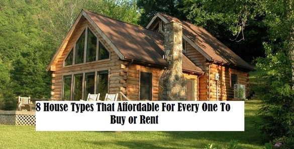8 House Types That Affordable For Every One To Buy Or Rent