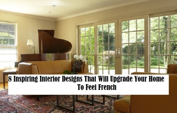 8 Inspiring Interior Designs That Will Upgrade Your Home To Feel French