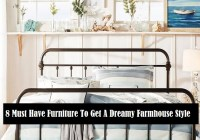 8 Must Have Furniture To Get A Dreamy Farmhouse Style