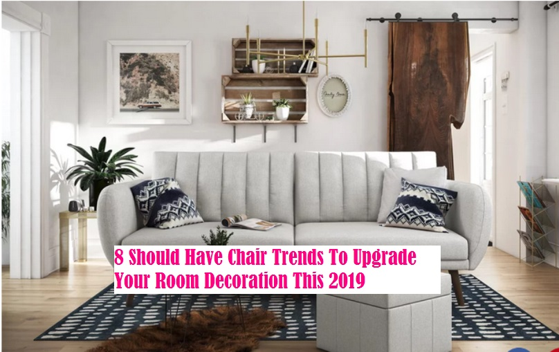 8 Should Have Chair Trends To Upgrade Your Room Decoration