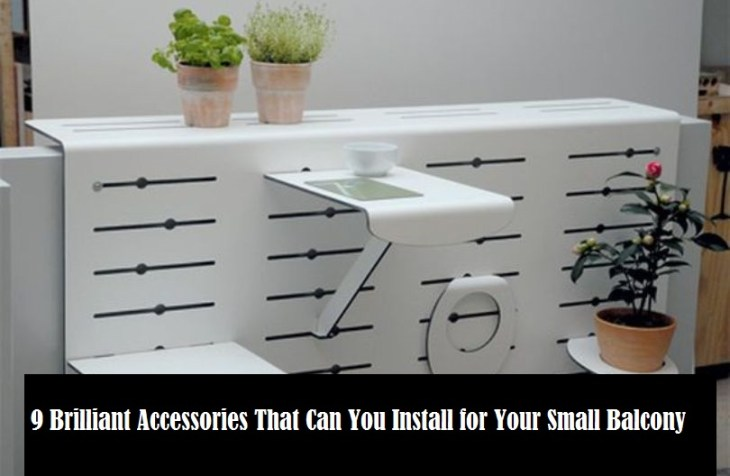 9 Brilliant Accessories That Can You Install For Your Small Balcony