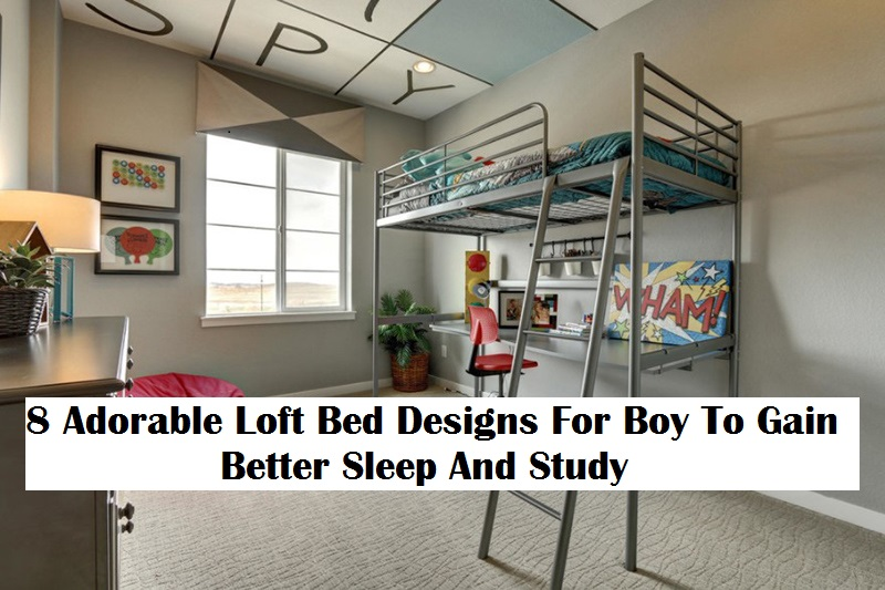 8 Adorable Loft Bed Designs For Boy To Gain Better Sleep And Study