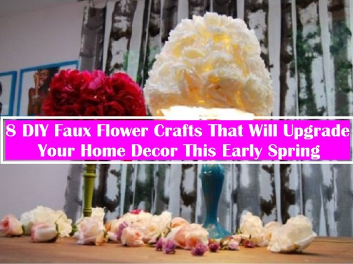 8 DIY Faux Flower Crafts That Will Upgrade Your Home Decor This Early Spring