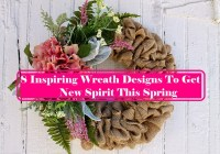 8 Inspiring Wreath Designs To Get New Spirit This Spring