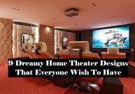 9 Dreamy Home Theater Designs That Everyone Wish To Have