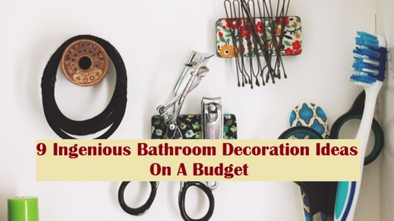 9 Ingenious Bathroom Decoration Ideas On A Budget