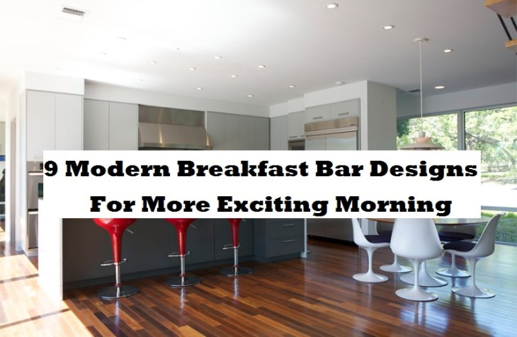 9 Modern Breakfast Bar Designs For More Exciting Morning