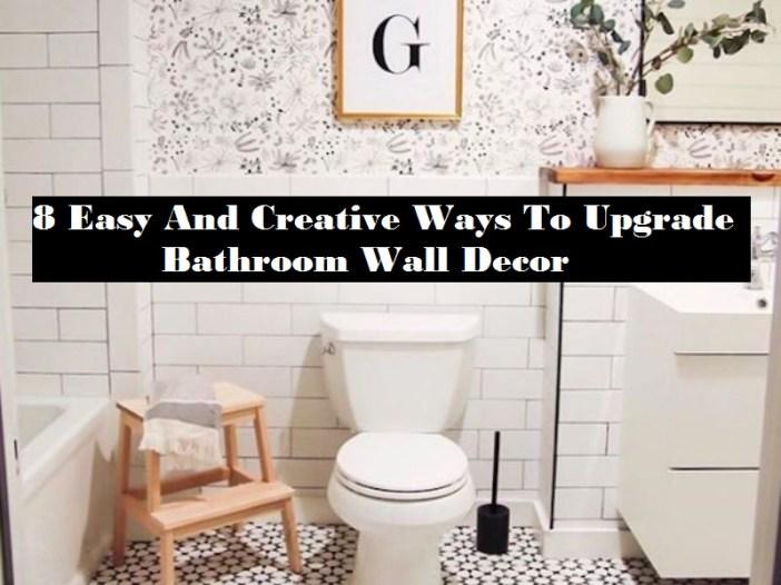 8 Easy And Creative Ways To Upgrade Bathroom Wall Décor