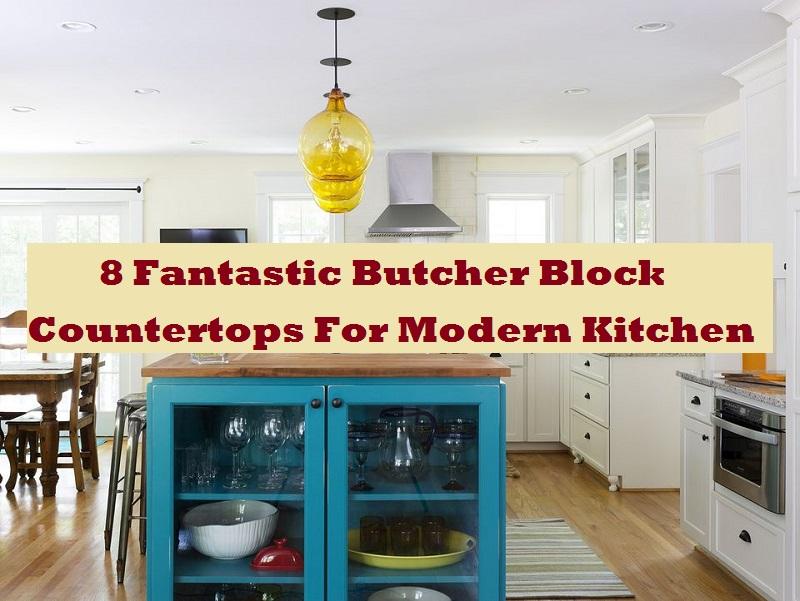 8 Fantastic Butcher Block Countertops For Modern Kitchen