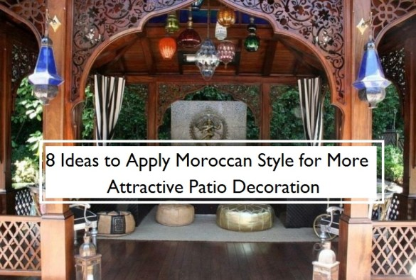 8 Ideas To Apply Moroccan Style For More Attractive Patio Decoration