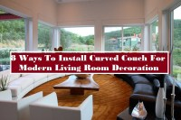 8 Ways To Install Curved Couch For Modern Living Room Decoration