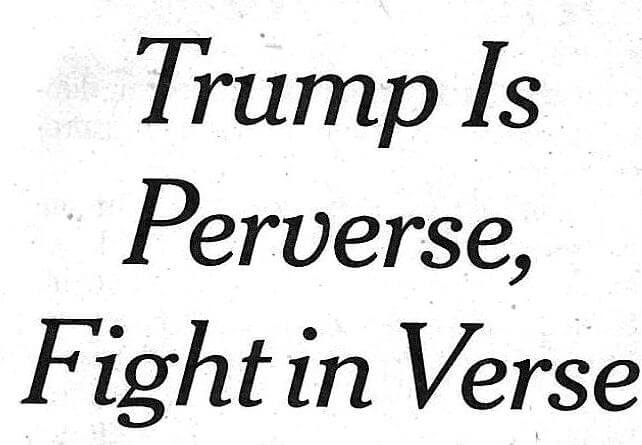 Trump is Perverse, Fight in Verse