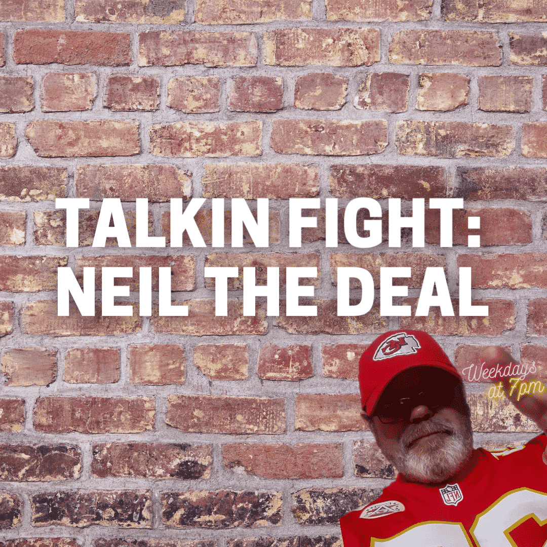 Talkin Fight: Neil the Deal