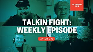 Friday Night Boxing Panel 27 | Weekly Episode | Talkin Fight