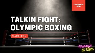 Tomorrow: Boxing in Tokyo Games 2021 | Olympic Update | Talkin' Fight