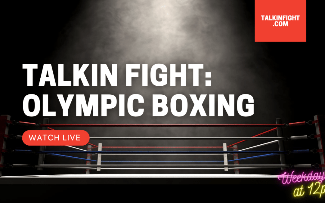 Day 10: Boxing in Tokyo Games 2021 | Olympic Update | Talkin' Fight