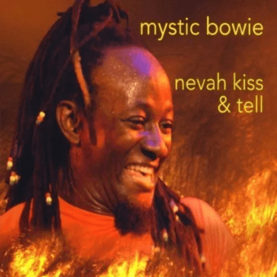 Mystic Bowie - Nevah kiss and tell