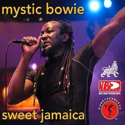 Mystic Bowie Sweet Jamaica