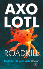 Axolotl Roadkill book cover