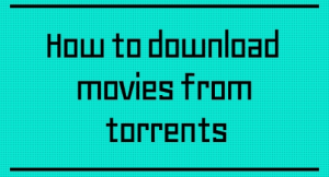 How to Download Movies from Torrent Files