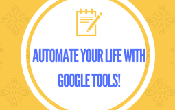 Automate Your Life with Google Tools