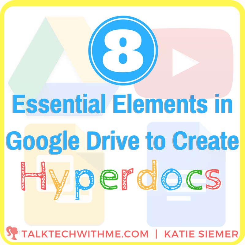 8 Essential Google Drive Elements to Create Hyperdocs