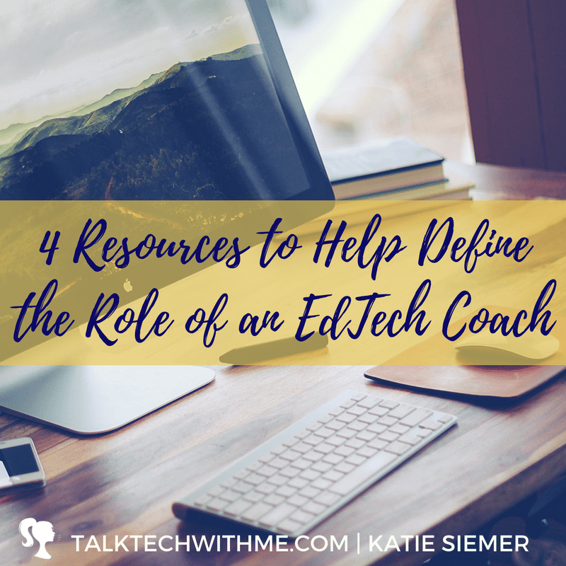 4 Resources to Help Define the Role of EdTech Coaches • Talk Tech With Me