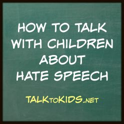 How to Talk with Children about Hate Speech