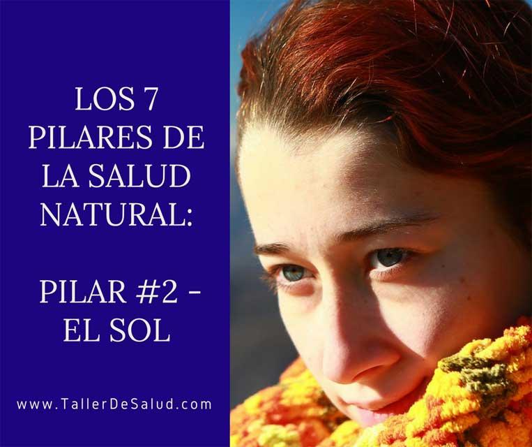 Los 7 pilares de la salud natural: Pilar #2 – El Sol