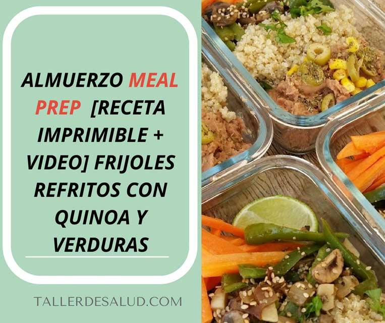 Almuerzo Meal Prep  [Receta Imprimible + Video] Frijoles refritos con quinoa, verduras y zanahoria cruda