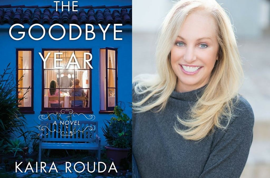 Say Hello to Kaira Rouda's THE GOODBYE YEAR