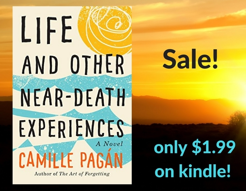 Poppy Book Discounts: Camille Pagán's LIFE AND OTHER NEAR DEATH EXPERIENCES
