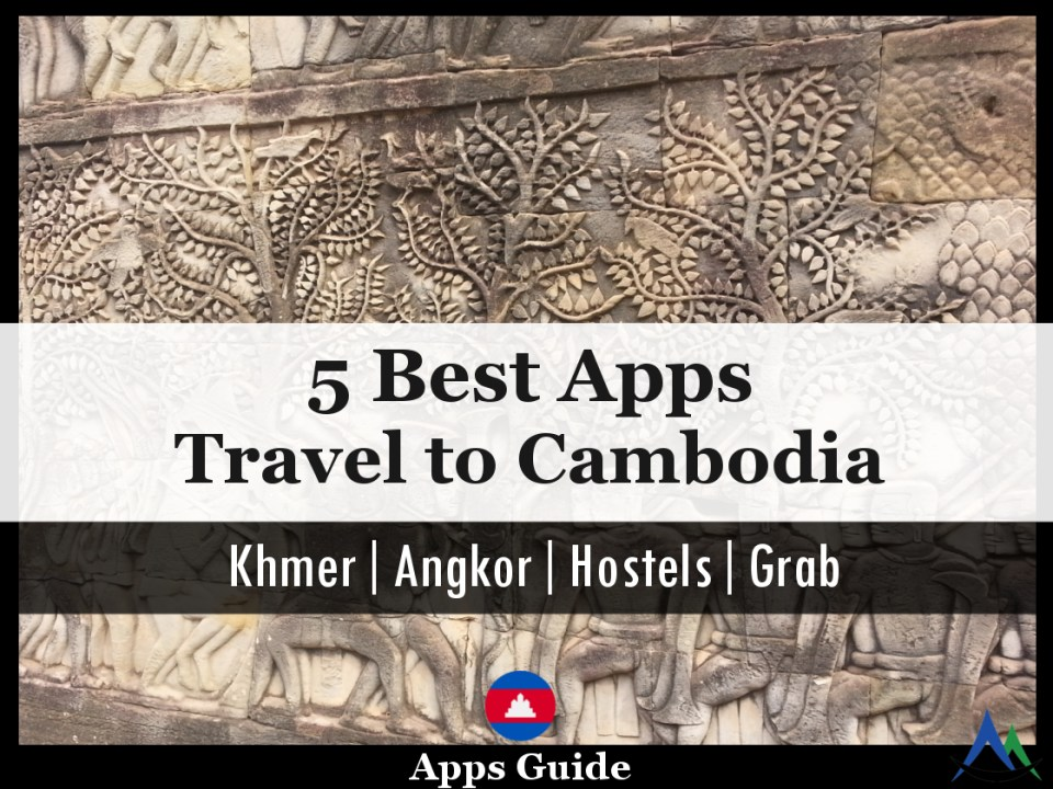5 Best Apps for Travel to Cambodia